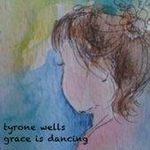 Grace Is Dancing by Tyrone Wells