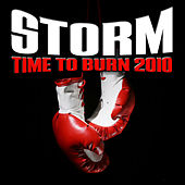 Time To Burn 2010 by Storm