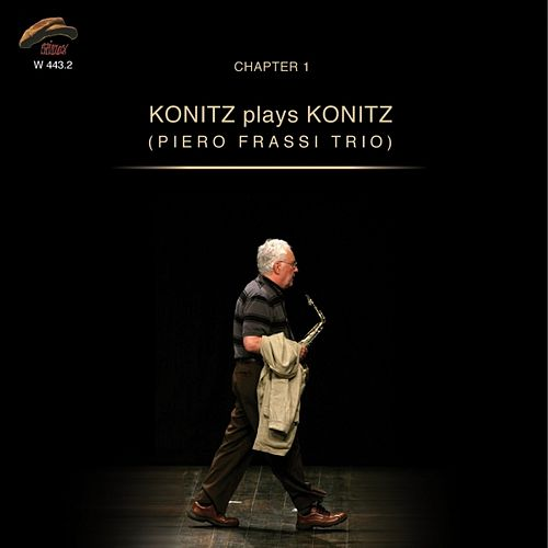Konitz Plays Konitz, Chapter 1 by Lee Konitz
