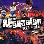 Disco Reggaeton Gran Fiesta by Various Artists