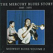 The Mercury Blues Story (1945-1955) - Midwest Blues, Vol. 2 by Various Artists