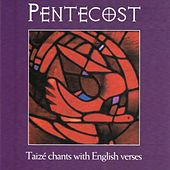 Pentecost (Taizé Chants With English Verses) by Ecumenical Choir