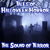 Tales of Halloween Horror - The Sound of Terror by Various Artists