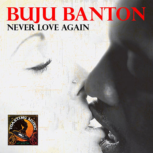 Never Love Again - Single by Buju Banton