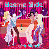 Electric Slide: with friends... by Electric Slide Music Makers