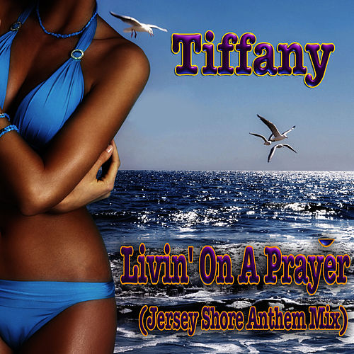 Livin' On A Prayer (Jersey Shore Anthem Mix) by Tiffany