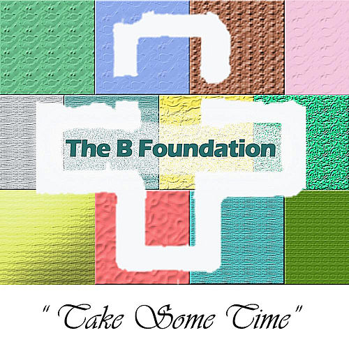 Take Some Time by The B Foundation