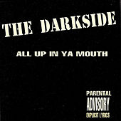 All Up In Ya Mouth by The Darkside