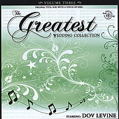 The Greatest Wedding Album, Vol. 3 - starring Dov Levine by Dov Levine