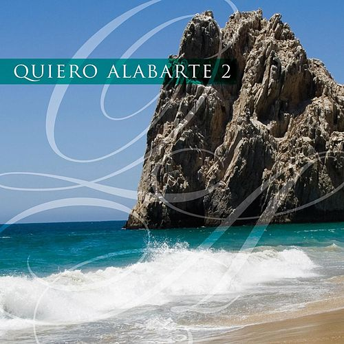 Quiero Alabarte 2 by Maranatha! Latin