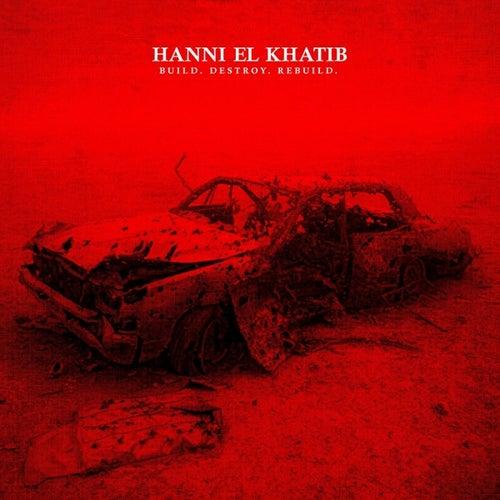 Build. Destroy. Rebuild. - 7 inch by Hanni El Khatib