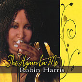 The Hymn In Me by Robin Harris