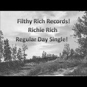Regular Day by Richie Rich