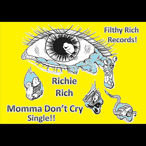 Momma Don't Cry by Richie Rich