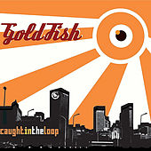 Caught in the loop by Goldfish