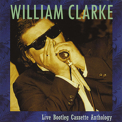 Live Bootleg Cassette Anthology von William Clarke