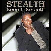 Keep It Smooth by Stealth