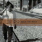Walk the Walk by Russ