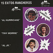 15 Exitos Rancheros by Tiny Morrie Al Hurricane