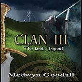 CLAN III - The Lands Beyond by Medwyn Goodall