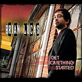 Get Something Started by Brian Lucas