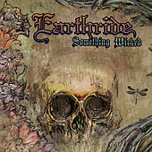 Something Wicked by Earthride (Metal)