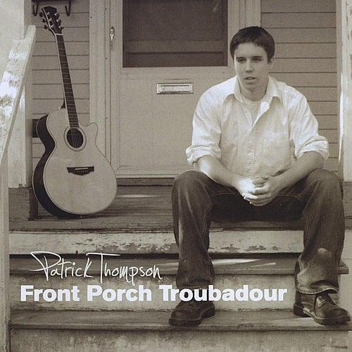 Front Porch Troubadour by Patrick Thompson