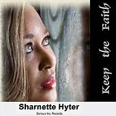 Keep The Faith by Sharnette Hyter
