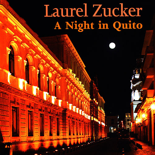 A Night in Quito - Music For Flute and Jazz Piano Trio by Laurel Zucker