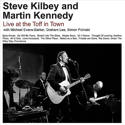 Live at the Toff by Steve Kilbey