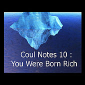 Coul Notes 10: You Were Born Rich by Troy Coulon