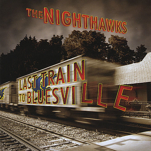 Last Train to Bluesville by Nighthawks