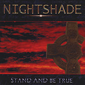 Stand And Be True by Nightshade