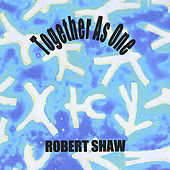 Together as One by Robert Shaw