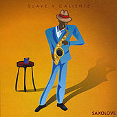Suave Y Caliente by Saxolove