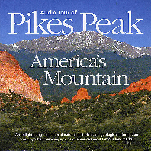 The Audio Tour of Pikes Peak - America's Mountain by The Randy Rogers Band