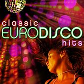 Classic Euro Disco Hits by Count Dee's Silver Disco Explosion