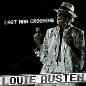 Last Man Crooning / Electrotaining You! by Louie Austen