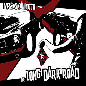 The Long Dark Road by Mrs. Skannotto