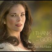 I Thank My God by Sarah Jane McMahon
