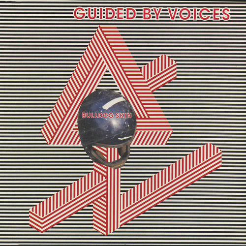 Bulldog Skin by Guided By Voices