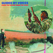 Under The Bushes Under The Stars (Bonus Tracks) by Guided By Voices