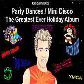 Party Dances/Mini Disco The Greatest Holiday Album Ever! by Various Artists
