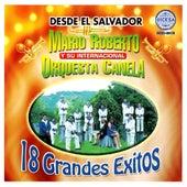 18 Grandes Exitos by Mario Roberto Y Su Internacional Orquesta Canela