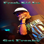 Get Freaky by Fresh Kid Ice