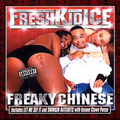Freaky Chinese by Fresh Kid Ice