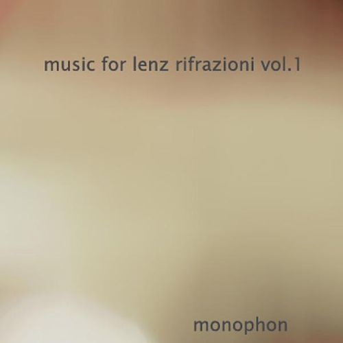 Music for Lenz Rifrazioni vol.1 by Monophon