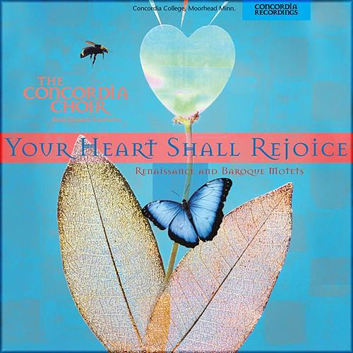 Your Heart Shall Rejoice by Concordia Choir