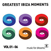 Music for Dreams_Greatest Ibiza Moments # 1 - 6 by Various Artists
