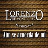 Aún Se Acuerda De Mí by Lorenzo De Monteclaro